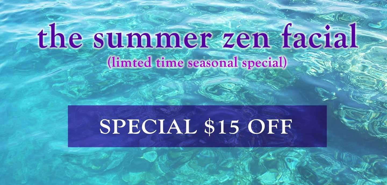 summer zen facial treatment special